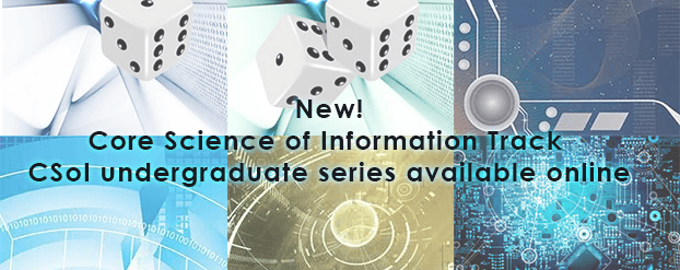 New: Core Science of Information Track CSoI undergraduate series available online